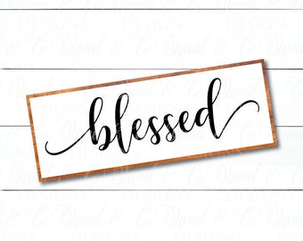 Blessed svg, Blessed Printable, Magnolia Market svg, Joanna Gaines vector, Fixer Upper cut file, Modern Farmhouse, sign, cuttable, dxf, png