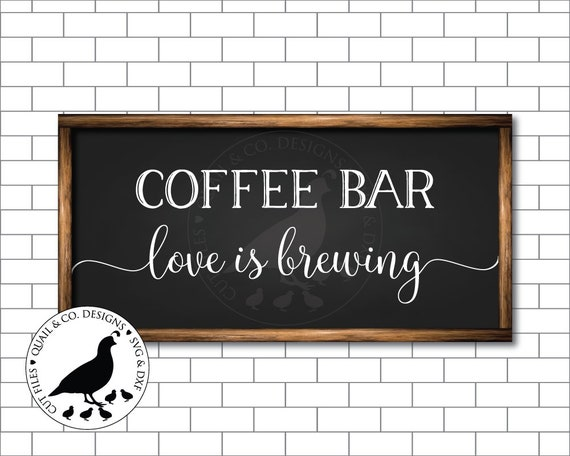 Coffee Bar Love Is Brewing Svg Coffee Bar Svg Coffee Svg