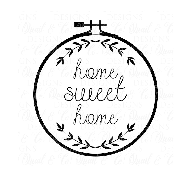 Home Sweet Home svg, Home svg, Embroidery Hoop svg, Embroidery svg, Modern  Farmhouse, , Market, Sign, Stencil, Cut File