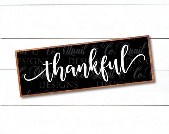 Thankful svg, Thankful cut file, Thankful sign stencil, Modern Farmhouse, Joanna Gaines vector, FixerUpper, Magnolia Market, dxf, png, svg