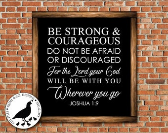 Be Strong and Courageous svg, Christian svg, Bible Verse svg, Farmhouse Style svg, Wood Signs svg, FixerUpper, Joanna Gaines, Cut File, DXF