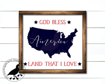 God Bless America svg, Land that I Love svg, 4th of July cut file, Fourth of July sign svg, Modern Farmhouse, stencil, vector, dxf, png