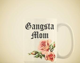 Gangsta Mom//Mug//Coffee//Floral//Mother