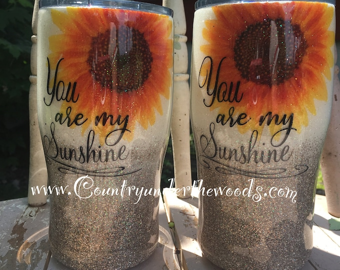 You are my Sunshine Tumbler, 7 different sizes to choose from, Unique, Made to order,great gifts,