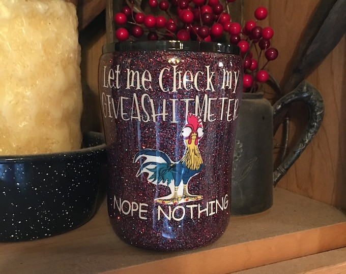 Let me check my give a shit meter nope nothing/6 sizes to pick from/rooster/Ozark Trail Tumbler/Custom/personalization/Unique/Great Gift/