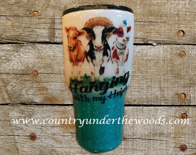 Hanging with my Heifers, Different size Tumblers, Custom made , Made to order, Unique
