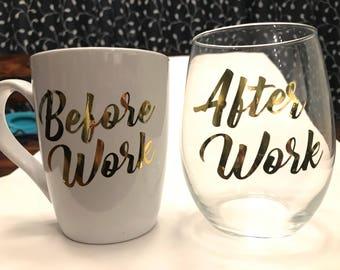 Before work coffee mug andafter work 21 oz wine glass (set of 1 wine glass & 1 cofee mug)