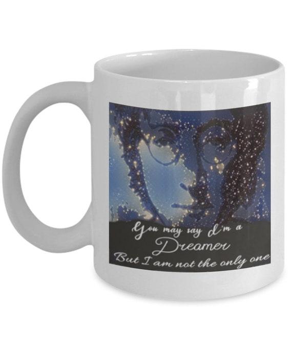 John Lennon Inspired Coffee Mug Dreamer Quote Imagine Etsy