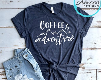 93c5d57b Coffee and Adventure outdoor Tee / Mountains / Adventure hiking Camping  T-Shirt / Coffee lover Gifts / Trendy Unisex Tees XS-2XL