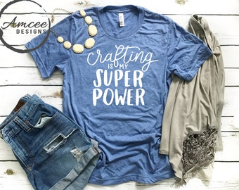 9dc5c98a083c Crafting is my Super Power Graphic Tee   Funny Craft Hobby Art Sewing T- Shirt   Artsy Mom   Birthday Gift Idea   Trendy Unisex Tees XS-2XL