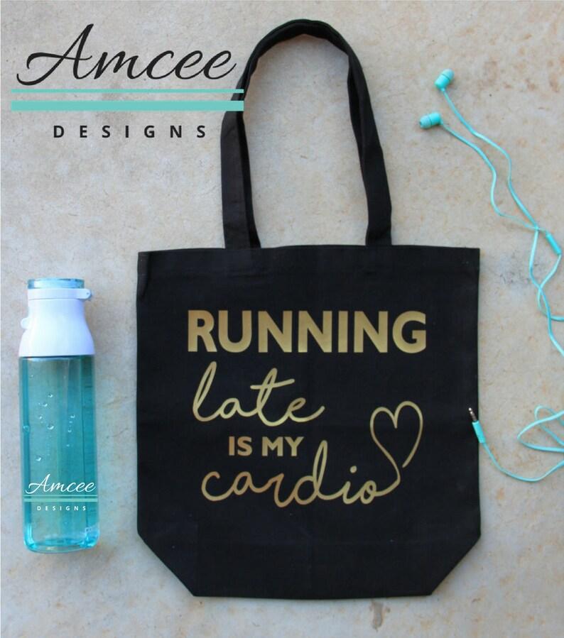 ae3dc3123665 Custom Canvas 13.5 inch Tote Bag Running Late is my Cardio