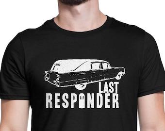 Last Responder Shirt Funny Vintage Hearse Tee