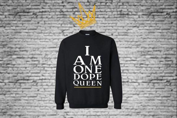 Dope Queen Sweatshirt Black Girl Magic Shirt Melanin Poppin Etsy