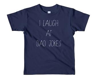 I Laugh At Dad Jokes Short sleeve kids t-shirt