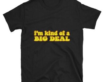 I'm Kind Of A Big Deal Black T Shirt