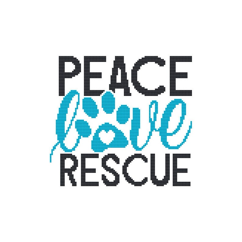 Peace Love Rescue  Cat / Dog / Pet / Rescue Saying  Counted image 0