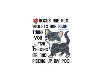 Roses Are Red Violets Are Blue Thank You For Feeding Me And Picking Up My Poo, Cat, Counted Cross Stitch, PDF, Pattern, Cross Stitch Wonders