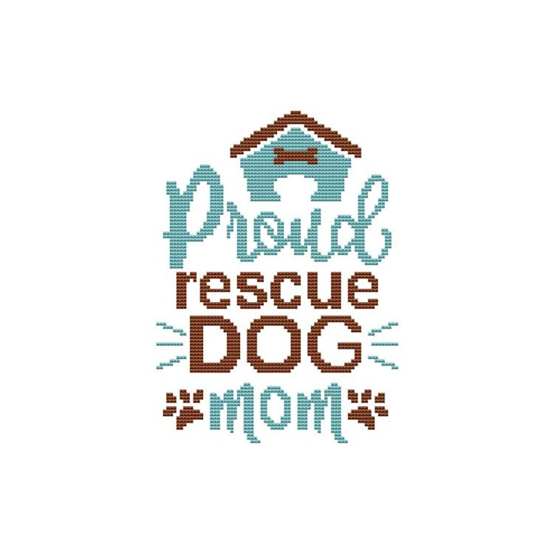 Proud Rescue Dog Mom  Counted Cross Stitch PDF Pattern image 0