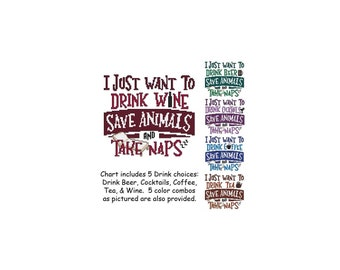 I Just Want To, Animal, Rescue, Save, Drink, Nap, Coffee, Tea, Wine, Beer, Cocktail, Saying, Counted Cross Stitch, PDF, Cross Stitch Wonders
