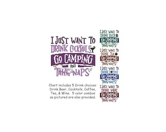 I Just Want To, Go Camping, Drink, Camp, Nap, Coffee, Tea, Wine, Beer, Cocktail, Saying, Counted Cross Stitch, PDF, Cross Stitch Wonders