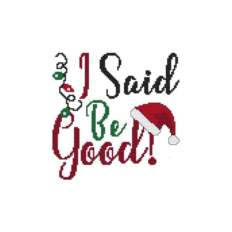 I Said Be Good Christmas Saying Santa Funny Counted Cross image 0