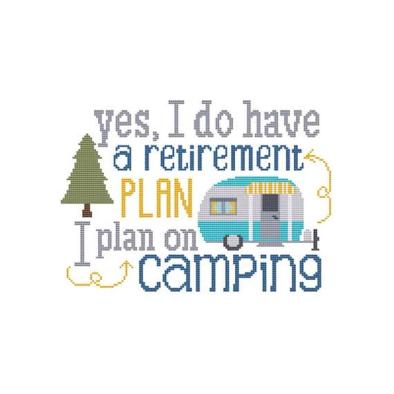 Yes I do have a Retirement PLAN I Plan On Camping Counted image 0