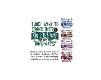 I Just Want To Go Fishing, Drink, Nap, Coffee, Tea, Wine, Beer, Cocktail, Saying, Counted Cross Stitch, PDF, Pattern, Cross Stitch Wonders