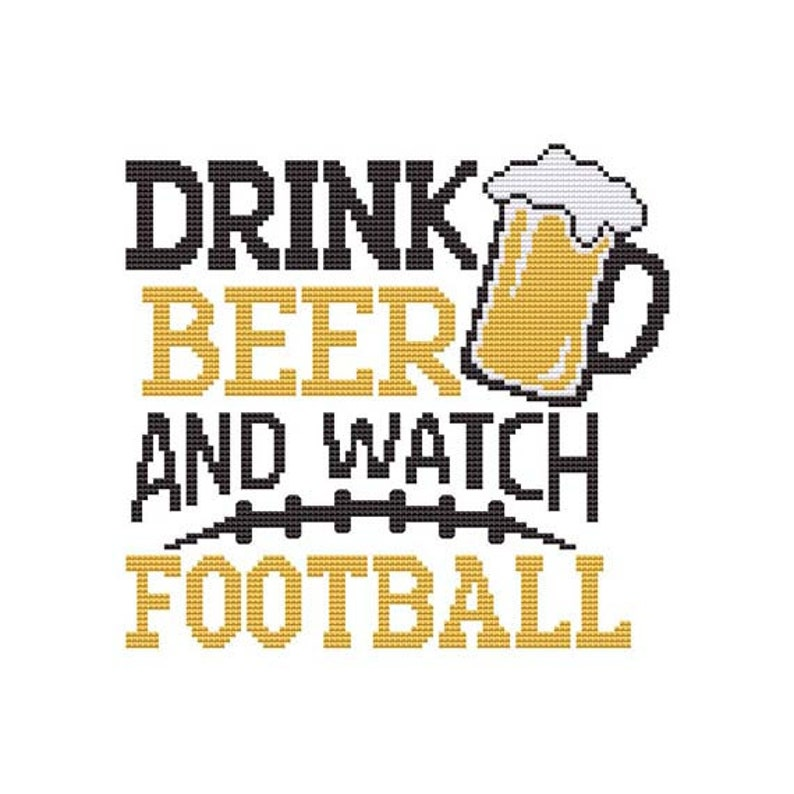 Drink Beer and Watch Football Counted Cross Stitch PDF Pattern image 0