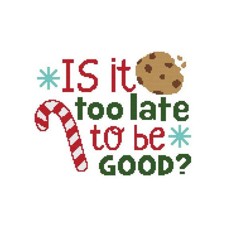 Is It Too Late To Be Good  Counted Cross Stitch PDF Pattern image 0