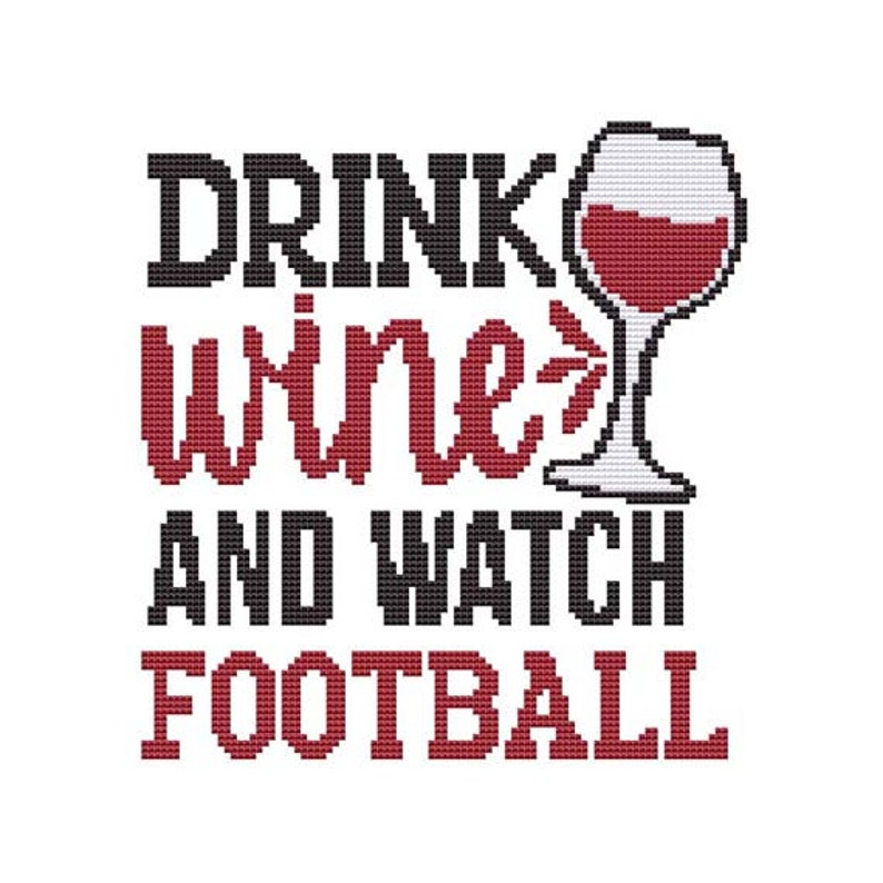 Drink Wine and Watch Football Counted Cross Stitch PDF Pattern image 0
