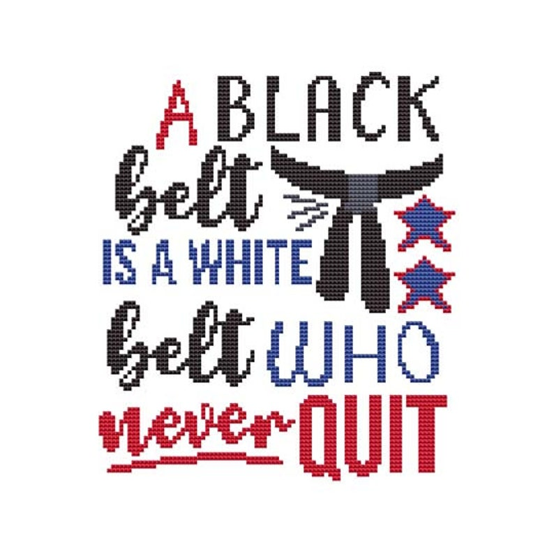 A Black Belt is a White Belt Who Never Quit Counted Cross image 0