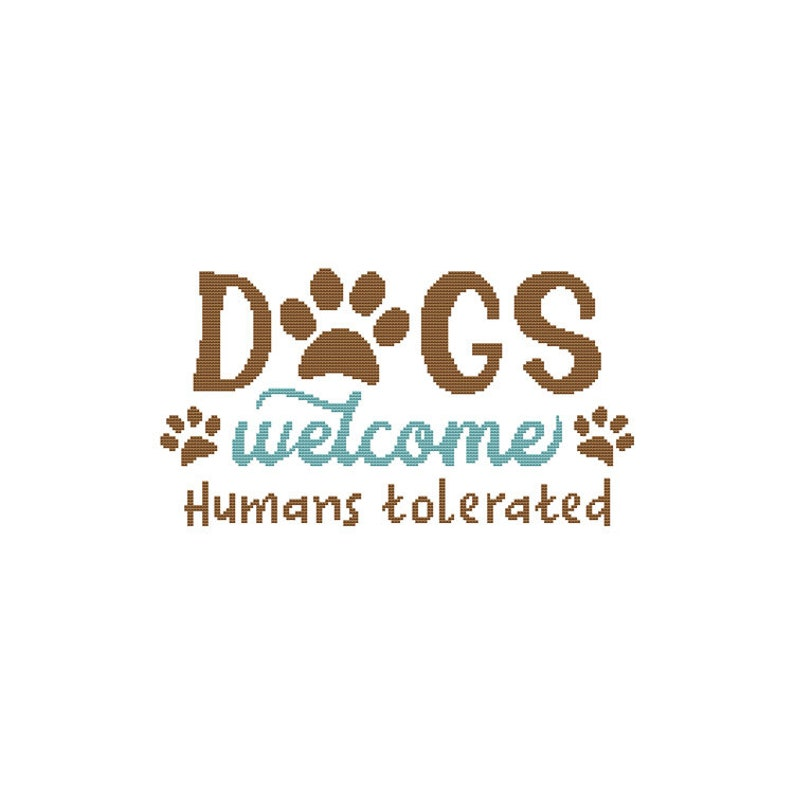 Dogs Welcome Humans Tolerated  Dog Saying  Counted Cross image 0