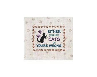 Cat, Kitten, Kitty, Either you like CATS or you're wrong, Saying, Cute, Funny, Counted Cross Stitch, PDF, Pattern, Cross Stitch Wonders
