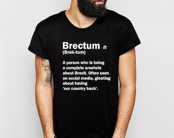 35250f631 Funny Brexit Mens T-shirt Dictionary Definition/ Politics T-shirt/Remainer/Brexiteer/Conservatives/Labour/Brectum/The  EU/Theresa May Brexit