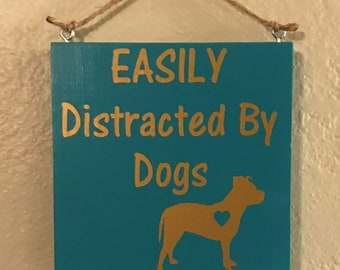 Distracted By Dogs Sign