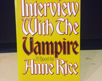 Vintage Book Interview with the Vampire 1976, by Anne Rice (the Vampire Chronicle) Hardcover - Great Shape with Sleeve - Awesome!