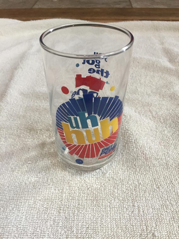 "Uh Huh/"" Vintage DIET PEPSI Glass /""You Got The Right One Baby"