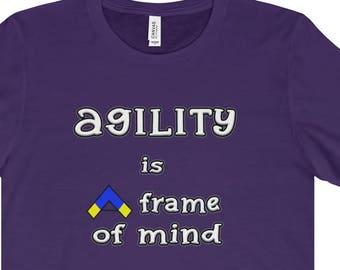 Dog Agility T Shirt - Agility Is A Frame Of Mind; positive outlook; perfect gift for dog agility fan; agility tee; be confident in the ring