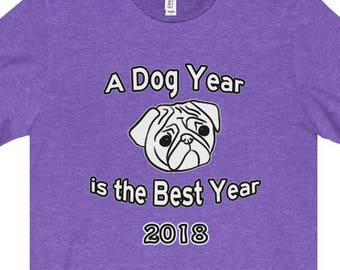 Pug Dog Year Of The Dog  T Shirt  A Dog Year Is The Best Year Starring A Pug