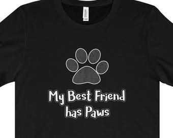 Dog  T Shirt  My Best Friend Has Paws; gift for dog mom; gift for dog dad; dog is my bff t shirt; dog person t shirt; dog lover
