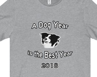 Border Collie Year Of The Dog  T Shirt  A Dog Year Is The Best Year Starring A Border Collie