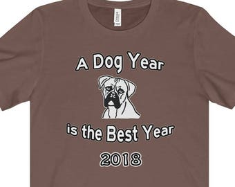 Boxer Dog Year Of The Dog  T Shirt  A Dog Year Is The Best Year Starring A Boxer