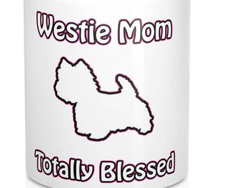 Westie Mom Coffee Mug; West Highland terrier coffee mug; start your day with your favorites - coffee & your Westie; great Mother's Day gift