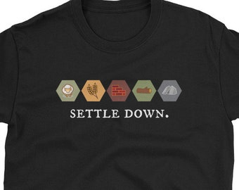 6c1712a1 Settle Down Shirt - Catan Shirt - Settlers Shirt - Catan Gift - Board Game  Shirt