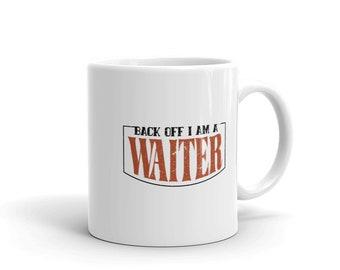 Funny Waiter Coffee Mug, Back Off I'm a Waiter Occupation