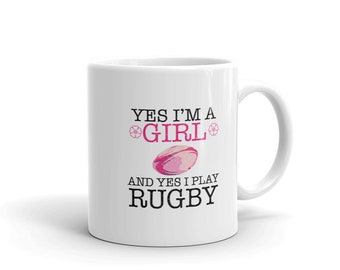 Womens Rugby Player Coffee Mug, Yes I'm A Girl And Yes I Play Rugby