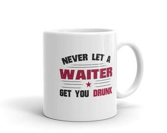 Waiter Coffee Mug, Never Let a Professor Get You Drunk