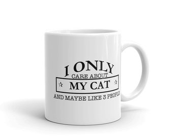Funny Cat Mom Coffee Mug, I Only Care About My Cat And Maybe Like 3 People