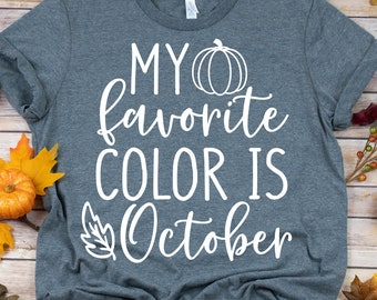 My Favorite Color Is October Svg Etsy