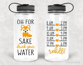 Water Tracker Svg Water Bottle Svg Oh For Fox Sake Svg Etsy